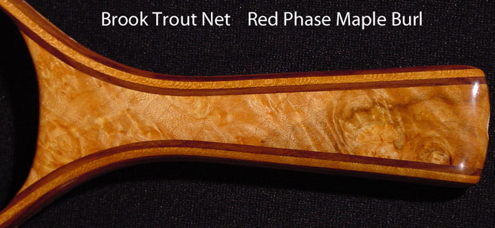 brook trout net red phase maple burl